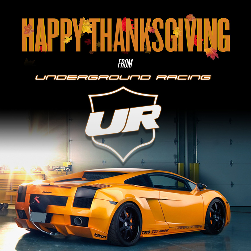 Happy Thanksgiving from Underground Racing